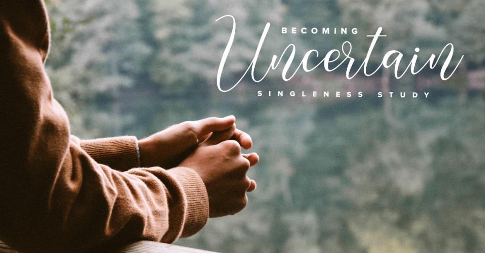 Worn-in-the-Wait-Uncertainty-Singleness