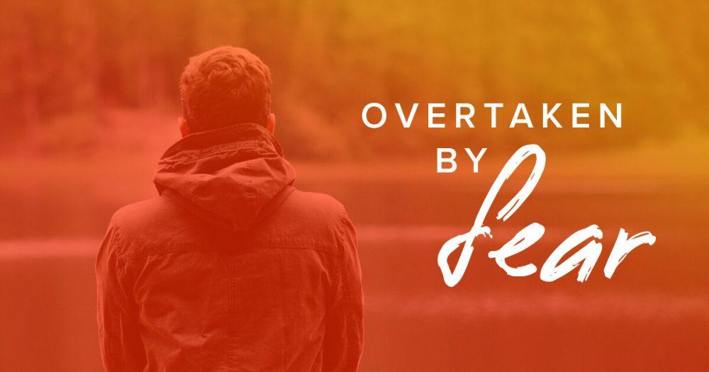 Overtaken-By-Fear