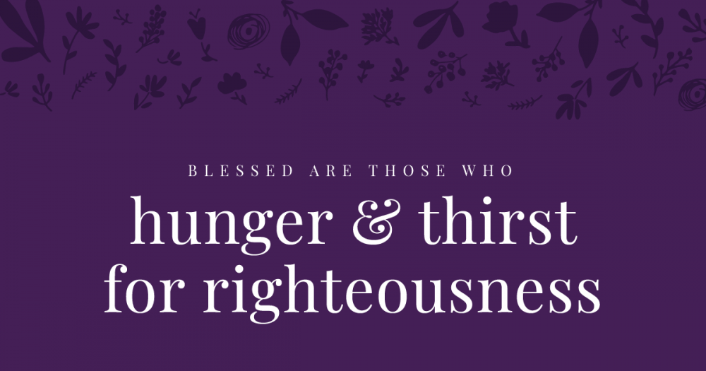 Blessed-hunger-thirst for righteousness