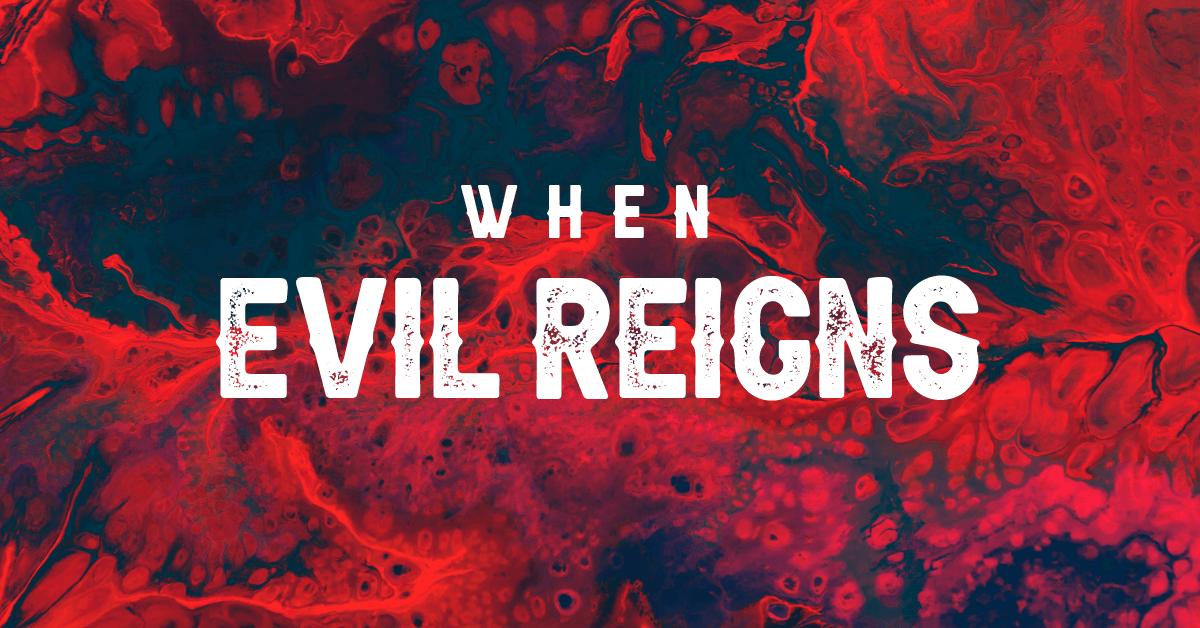 When-Evil-Reigns