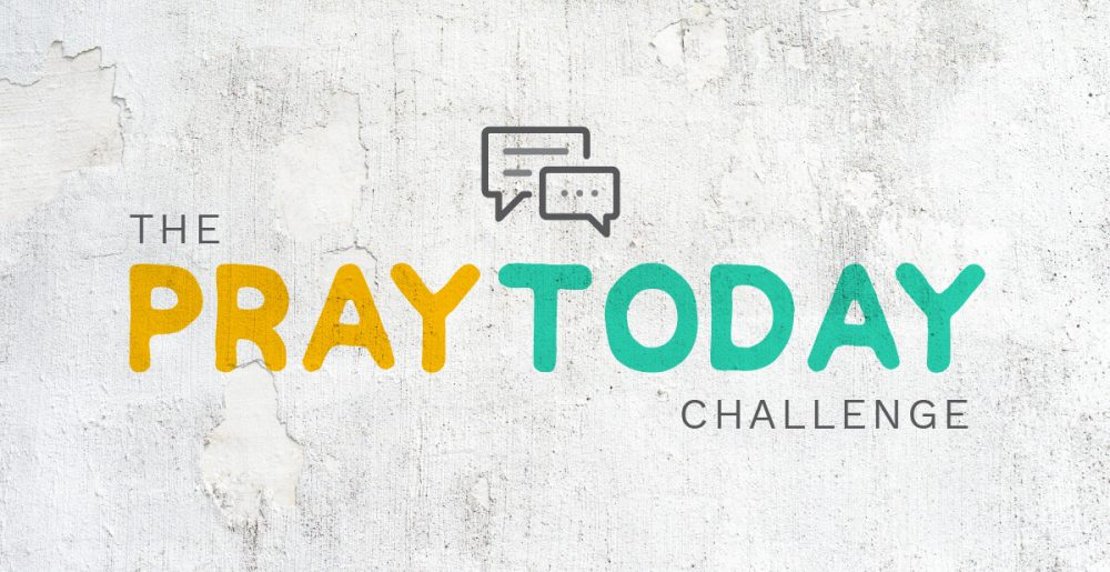Pray Today Challenge