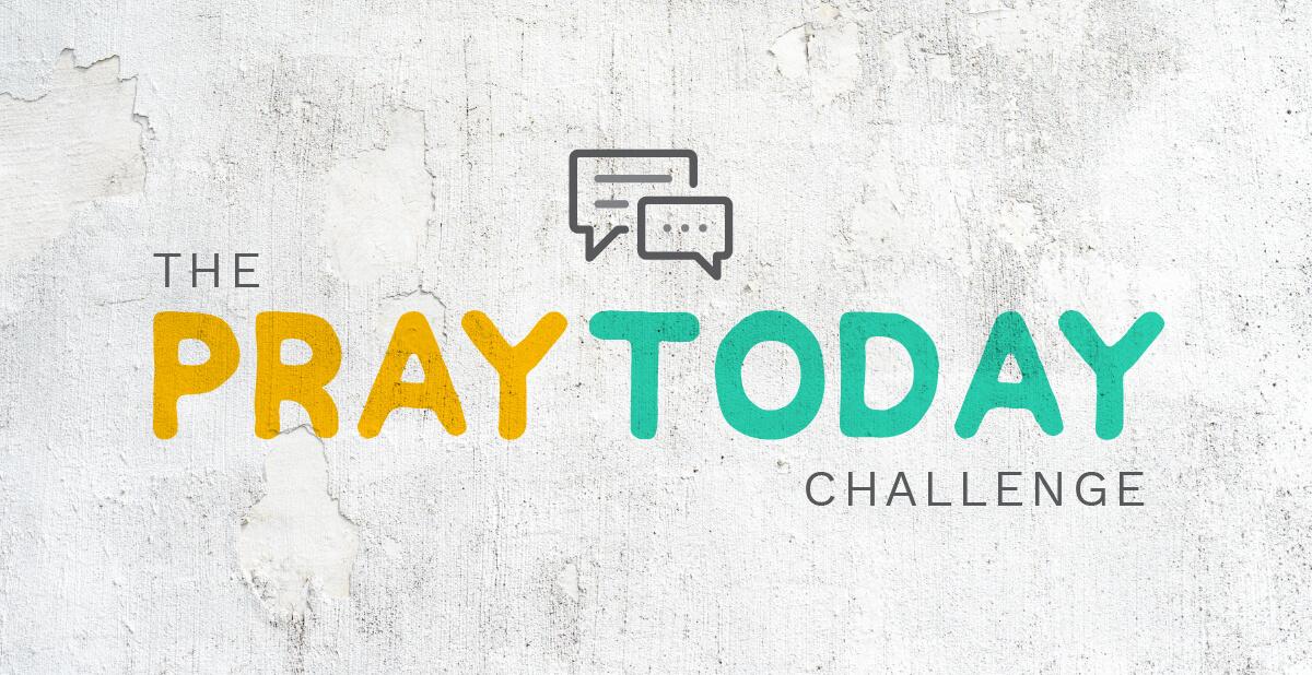 Pray Today Challenge